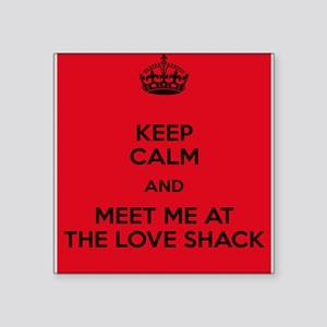 Meet me at the Love Shack Sticker